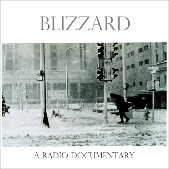 Blizzard radio documentary